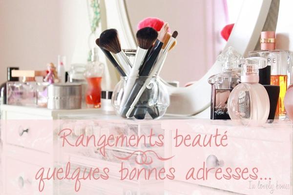 Rangements beaut bonnes adresses et petites id es in - Ou trouver rangement maquillage ...