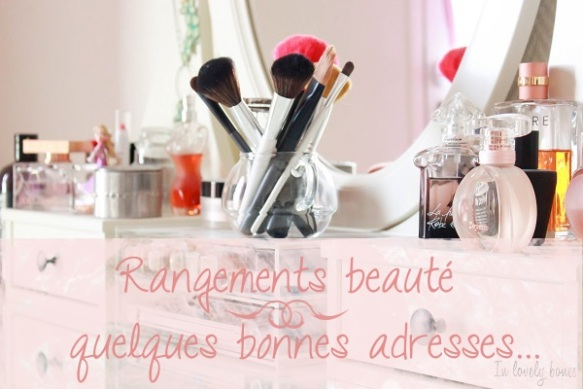 Mes rangements beauté et make up - Copie